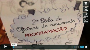 Video do II Ciclo de Oficinas de Casamento